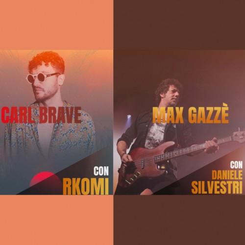 CARL BRAVE con RKOMI - MAX GAZZÈ con DANIELE SILVESTRI
